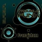 Franz Johann - Trouble Funk LW