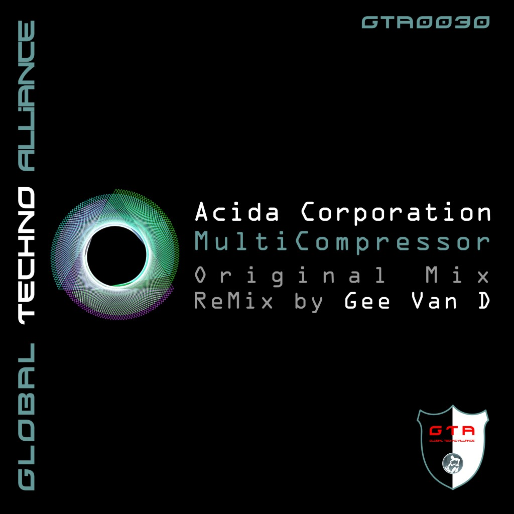 [OUT NOW] GTA0030, Acida Corporation – Multicompressor EP [GTA Records]