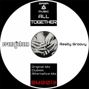 BM0013, Franz Johann – All Together EP  [BABA Music]