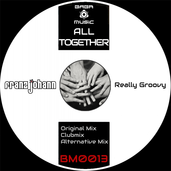 [OUT NOW] BM0013 : Franz Johann – All Together EP [BABA Music]