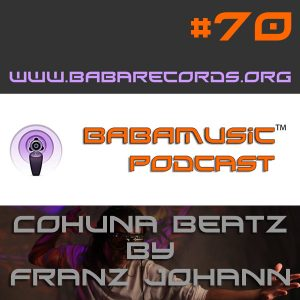 Babamusic Radio #70 presents Cohuna Beatz by Franz Johann