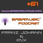 Babamusic Radio #61 with Franz Johann & IMIX