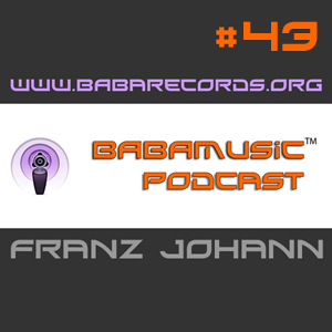 BABAMUSIC Podcast #43 – Franz Johann