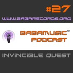 BABAMUSIC – Podcast #27 :: Invincible Quest