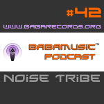 BABAMUSIC Podcast #42 – Noise Tribe