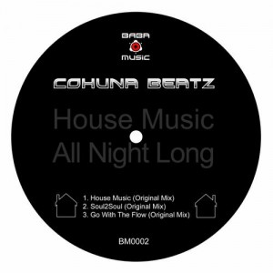 BM0002, Cohuna Beatz – House Music All Night Long EP (BABA Music)