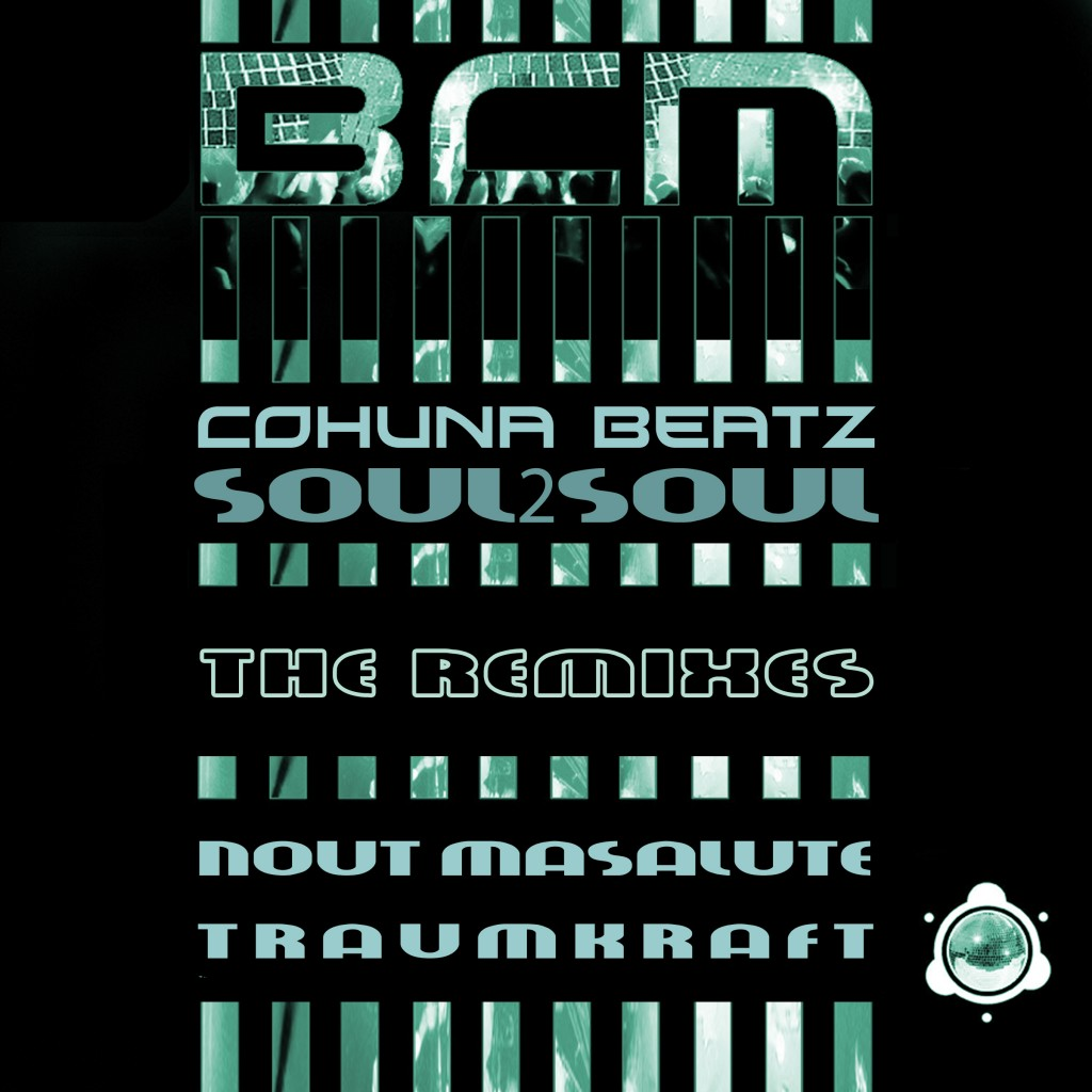 [OUT NOW] BCM0025, Cohuna Beatz – Soul2Soul (The Remixes) [BABA Club Music]