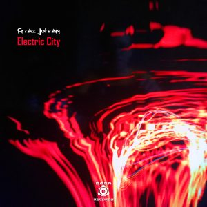 Franz Johann – Electric City EP [B.A.B.A. Records]