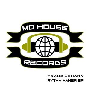 MH0000, Franz Johann – Rythm Maker EP [MoHouse]