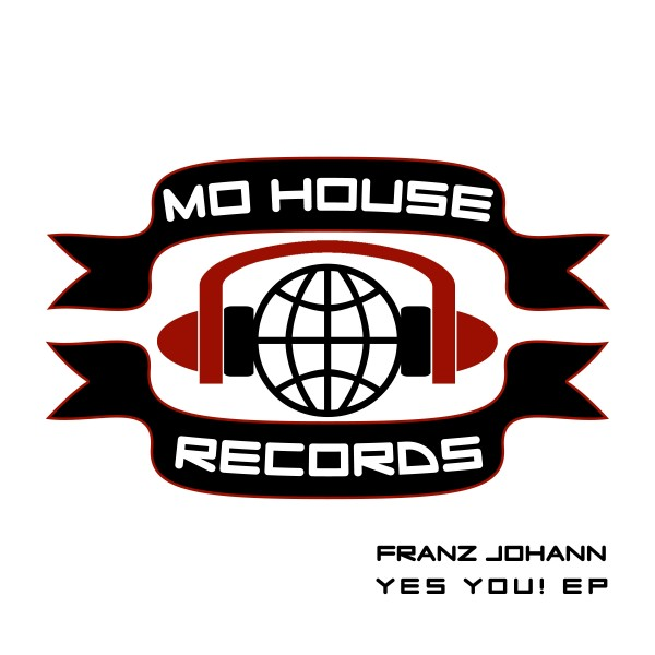 [OUT NOW] MH0001, Franz Johann – Yes You! EP [MoHouse]