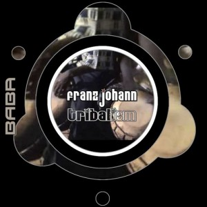 BABAREC156: Franz Johann – Tribalism EP [B.A.B.A. Records]