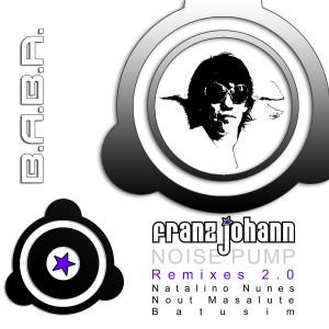 BABAREC131 : Franz Johann – Noise Pump Remixes 2.0 [B.A.B.A. Records]