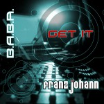 [OUT NOW] BABAREC137 : Franz Johann – Get It! EP [B.A.B.A. Records]