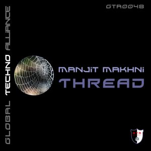 Manjit Makhni – Thread (Original Mix)  [GTA Records]