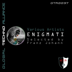 GTA0037: VA – Enigmati Selected by Franz Johann [GTA Records]