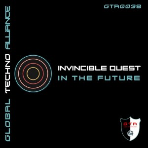 GTA0038, Invincible Quest – In The Future EP [GTA Records]