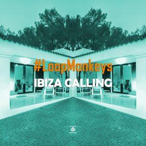 #LoopMonkeys – Ibiza Calling EP [B.A.B.A. Records]