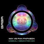 BABAREC192, IMIX & Pan Papason - Magical (Dedication Mix) [B.A.B.A. Records]