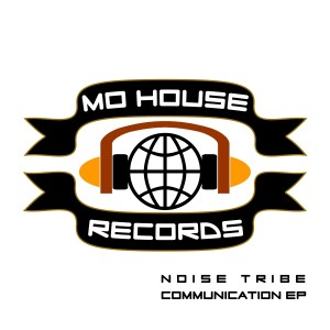 MH0008, Noise Tribe – Communication EP [MoHouse]