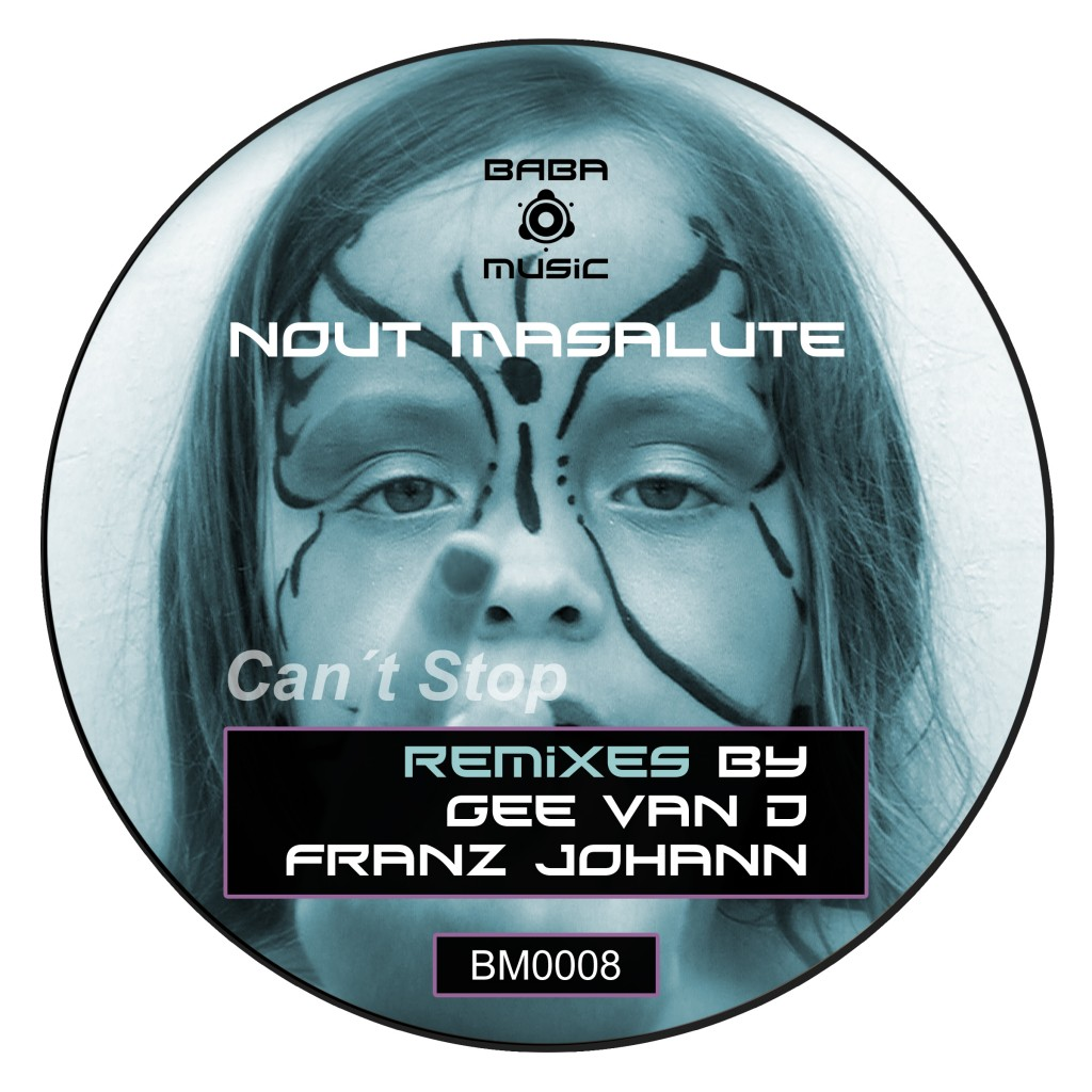 [OUT NOW] BM0008 : Nout Masalute – Can´t Stop (The Remixes) [BABA Music]