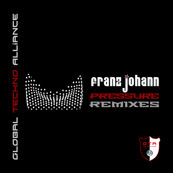 [OUT NOW] GTA0034 : Franz Johann – Pressure (The Remixes) [GTA Records]