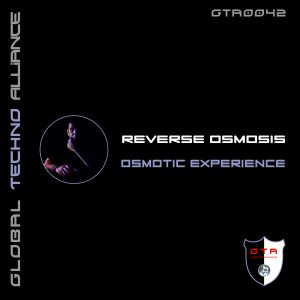 GTA0042, Reverse Osmosis – Osmotic Experience EP [GTA Records]