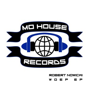 MH0003, Robert Nowicki – Woep EP [MoHouse]