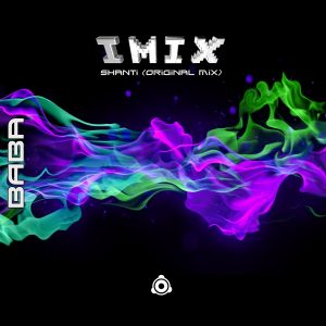 BABAREC208, IMIX – Shanti (Original Mix)  [B.A.B.A. RECORDS]