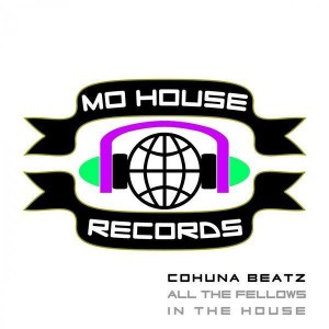 MH0014 : Cohuna Beatz – All The Fellows In The House EP [MoHouse]