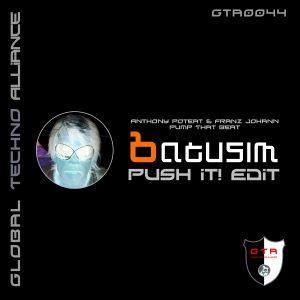 GTA0044,  Franz Johann vs Anthony Poteat – Pump That Beat (Batusim Push It! Edit) [GTA Records]