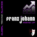 OUT NOW! GTA0026, Franz Johann – Rising Up EP [GTA Records]