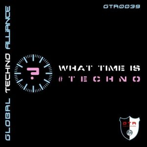 GTA0039, VA – What Time Is #Techno [GTA RECORDS]