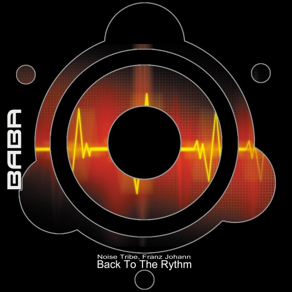 [OUT NOW] BABAREC165, Noise Tribe and Franz Johann – Back To The Rythm EP [B.A.B.A. Records]