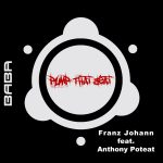 [OUT NOW] BABAREC171, Franz Johann feat. Anthony Poteat – Pump That Beat EP [B.A.B.A. Records]