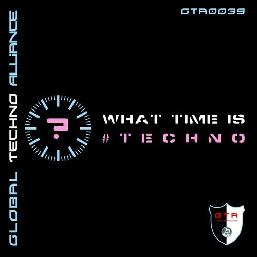 [OUT NOW] GTA0039, VA – What Time Is #Techno [GTA RECORDS]