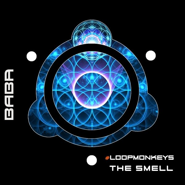 [OUT NOW] BABAREC184, #LoopMonkeys – The Smell (Original Mix & Remixes) EP [B.A.B.A. Records]