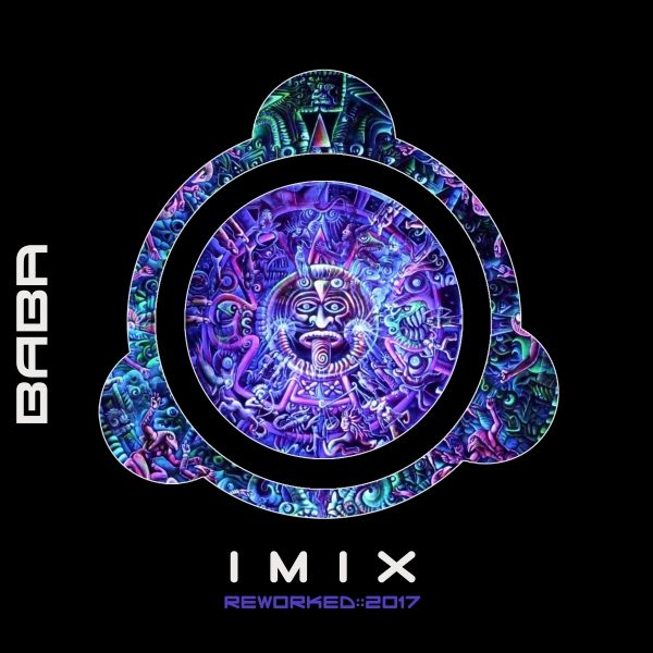 [OUT NOW] BAB1DW194, IMIX – Re:Worked 2017 EP [B.A.B.A. Records]