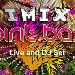 Spirit Base Festival 2017 15th Anniversary: IMIX Live & DJ Set FREE DOWNLOAD