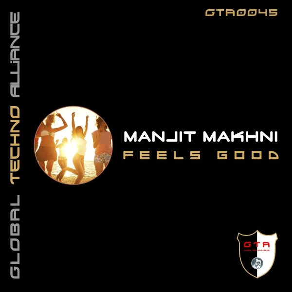 [OUT NOW] GTA0045 : Manjit Makhni – Feels Good (Original Mix) [GTA Records]