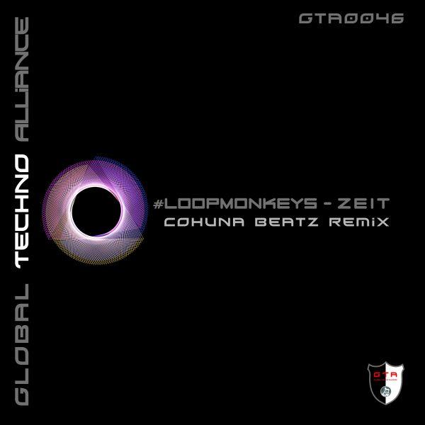 [OUT NOW] GTA0046, #LoopMonkeys – Zeit (Cohuna Beatz Remix) [GTA Records]