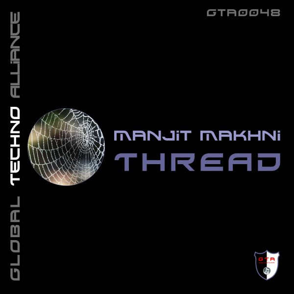 [OUT NOW] GTA0048 : Manjit Makhni – Thread (Original Mix)  [GTA Records]