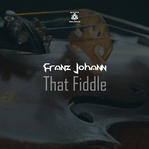 [OUT NOW] BABAREC221, Franz Johann – That Fiddle  [B.A.B.A. Records]
