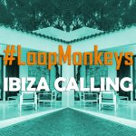[OUT NOW] BABAREC222, #LoopMonkeys – Ibiza Calling EP [B.A.B.A. Records]