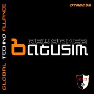 GTA0036, Batusim – ReWorked EP [GTA Records]
