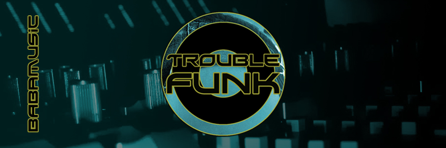 [OUT NOW] Trouble Funk (full length studioalbum)