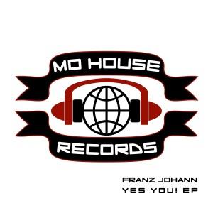 MH0001, Franz Johann – Yes You! EP [MoHouse]