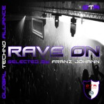 [OUT NOW] GTA0029, VA – Rave On! Selected by Franz Johann [GTA Records]
