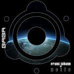 BABAREC164, Franz Johann – Hello EP [B.A.B.A. Records]