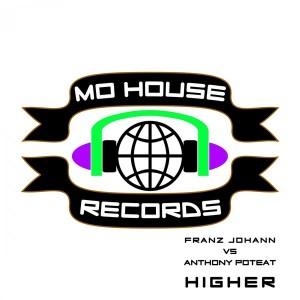 MH0012 : Franz Johann vs Anthony Poteat – Higher EP [MoHouse]