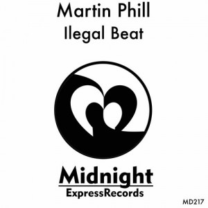MD217, Martin Phill – Illegal Beat (Franz Johann Remix)  [Midnight Express Records]